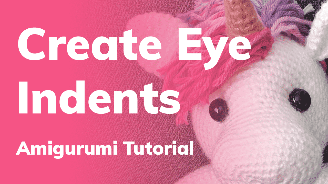 How to Indent Amigurumi Eyes