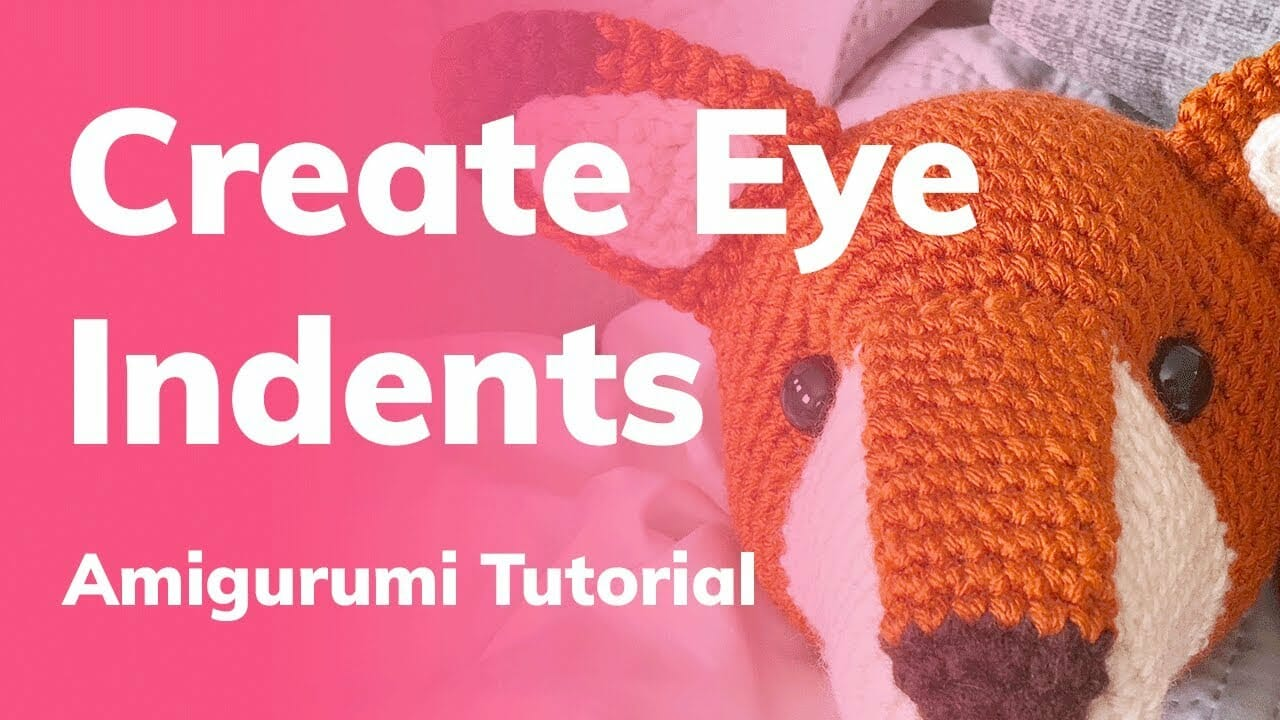 How to Indent Amigurumi Eyes